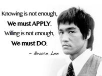 bruce-lee-knowing-is-not-enough-we-must-apply-willing-is-not-enough-we-must-do