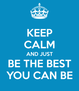 keep-calm-and-just-be-the-best-you-can-be-3